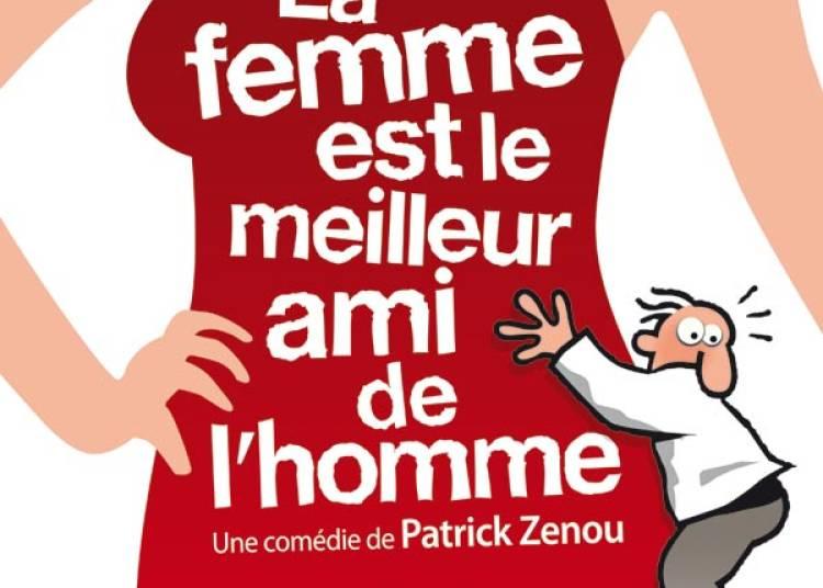 La Femme Est Le Meilleur Ami De L'homme � Lyon