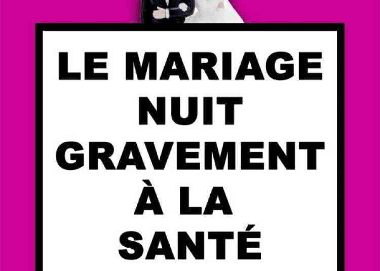 Le Mariage Nuit Gravement à Lyon