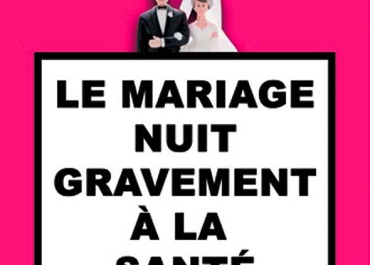 Le mariage nuit gravement à la santé à Denain