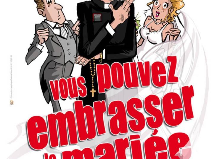 Vous Pouvez Embrasser La Mariee � Grenoble