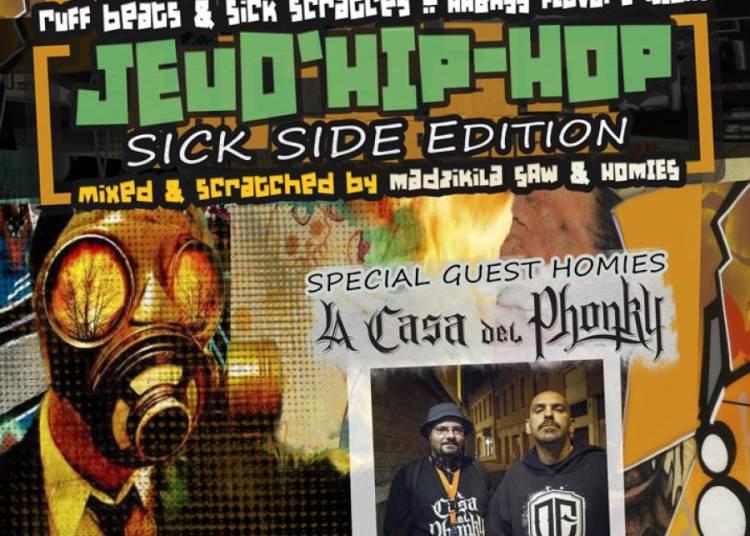 Jeud'Hip-Hop Sick SIde Edition feat. La Casa del Phonky � Toulouse