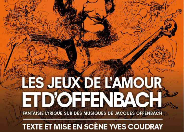 Les Jeux De L'amour Et D'offenbach � Paris 6�me