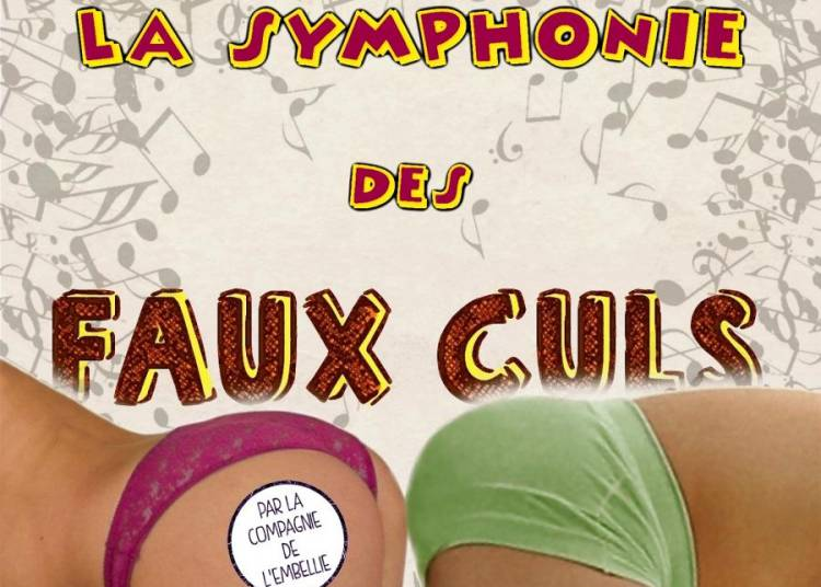 La symphonie des faux-culs d'Olivier Lejeune � Montauban