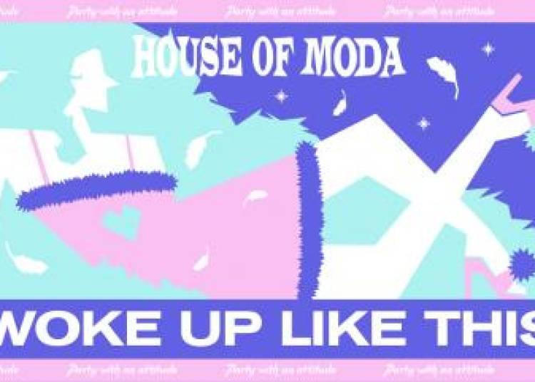 House Of Moda Woke Up Like This � Paris 10�me