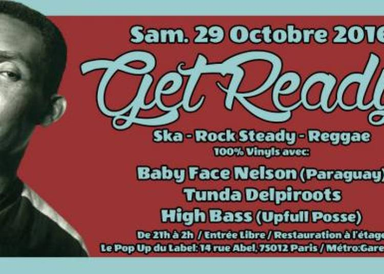 Get Ready! #10 / Baby Face Nelson + Tunda Delpiroots + High Bass � Paris 12�me