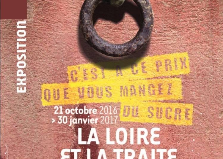 Exposition C'est � ce prix que vous mangez du sucre, la Loire et la traite n�gri�re � Chateauneuf sur Loire