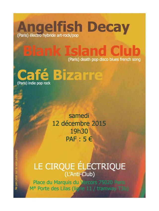 Concert angelfish decay caf bizarre et blank island club - Le cirque electrique porte des lilas ...