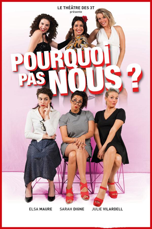 Spectacle Pourquoi pas nous ? Toulouse du 4 novembre au 28 ... Pourquoi Pas Nous