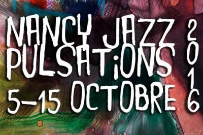 Festival Nancy Jazz Pulsations 2016