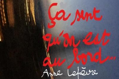 Urgence[s]#3 Ça Sent Qu'on Est Au Bord… D'anne Lefèvre à Toulouse