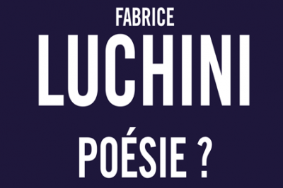 Poésie ? – Fabrice Luchini à Saint Malo