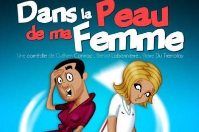 Dans La Peau De Ma Femme à Bordeaux
