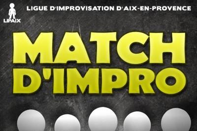 Match d'improvisation: LIPAIX vs Les Brassaïs et Fines Herbes (Boulogne Billancourt) à Aix en Provence