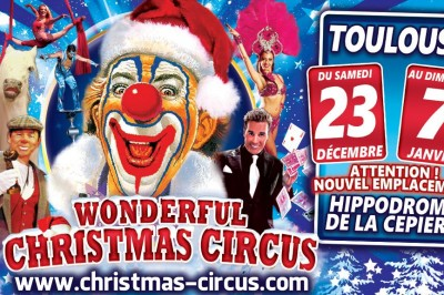 Wonderful Christmas Circus, le plus beau des Cirques de Noël à Toulouse