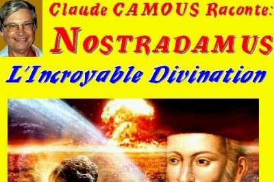 Claude Camous raconte : Nostradamus, l'Incroyable Divination à Marseille