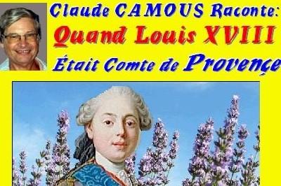 Claude Camous raconte : Quand Louis XVIII était comte de Provence… à Marseille