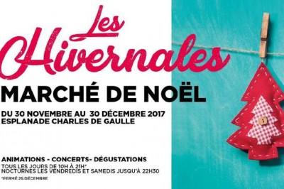 Les Hivernales 2017 - Marché de Noël Montpellier