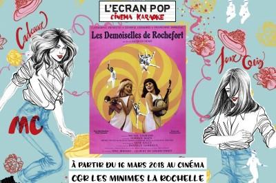 L'Ecran Pop Les Demoiselles de Rochefort à La Rochelle