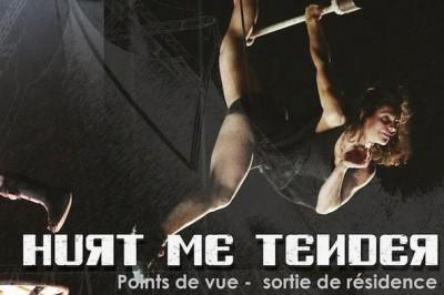 Hurt Me Tender - Points De Vue (sortie De Résidence) à Frontignan