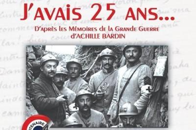 J'avais 25 ans... Paroles et chants de Poilus. à Bordeaux