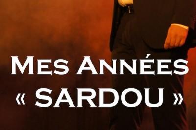 Mes années Sardou à Montauban