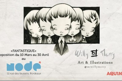 Exposition Fantastique [Willy Merry] à Bordeaux