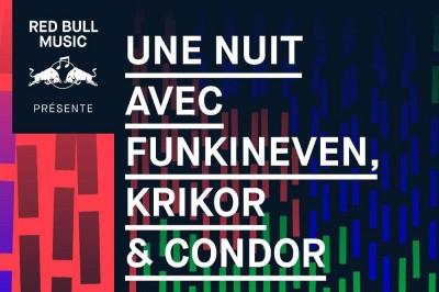 Red Bull Music Présente FunkinEven, Krikor, Condor à Brest