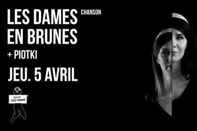 Les Dames En Brunes et Piotki à Lyon
