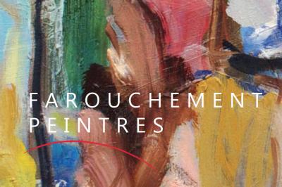 Exposition - Farouchement Peintres à Lille