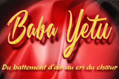 Baba Yetu : du battement d'air au cri du choeur à Le Louroux Beconnais