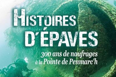 Histoires d'épaves, 300 ans de naufrages à la pointe de Penmarc'h à Penmarch