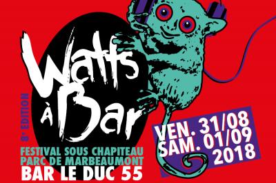 Festival Watts à Bar #8 2018