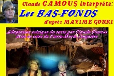 Claude Camous interprète Les Bas-Fonds d'après Maxime Gorki à Marseille