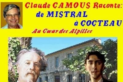 Claude Camous raconte De Mistral à Cocteau, Au coeur des Alpilles à Marseille