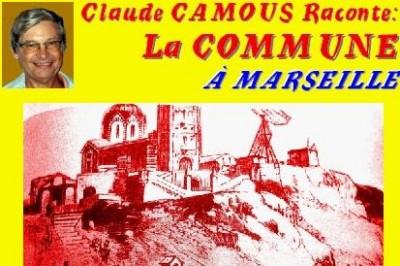 Claude Camous raconte La Commune à Marseille