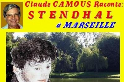 Claude Camous raconte : Stendhal à Marseille, la ville de son premier amour