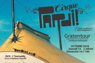 Cirque Pardi! présente Borderland, à Gratentour