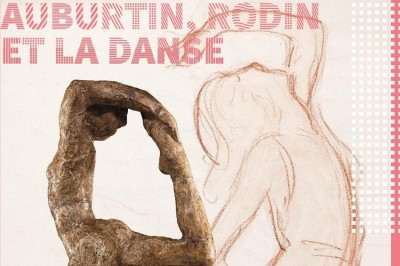 Pas de deux : Auburtin, Rodin et la danse à Aix les Bains