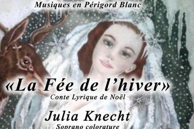 La fée de l'hiver, conte lyrique de Noël tout public / jeune public avec Julia Knecht soprano colorature à Veyrines de Vergt