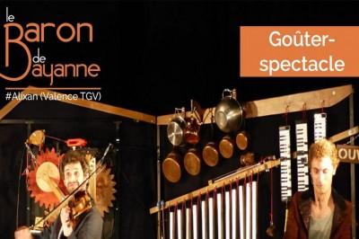 Goûter-spectacle chez le Baron de Bayanne (concert) à Alixan