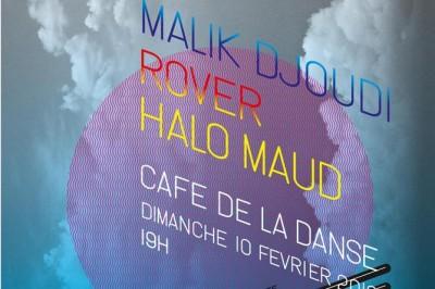 Show Chet Utopia : Rover / Malik Djoudi / Halo Maud à Paris 11ème