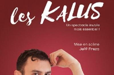 Les Kalus dans Un spectacle inutile mais essentiel ! à Perpignan