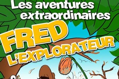Les aventures extraordinaires de Fred l'explorateur à Besancon