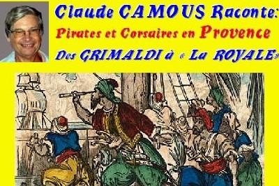 Claude Camous raconte Pirates et Corsaires en Provence à Marseille