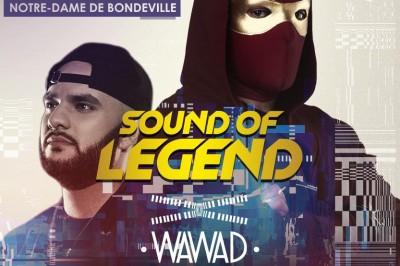 Sound Of Legend X Wawad à Notre Dame de Bondeville