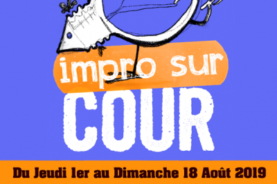 Festival Impro sur Cour - du 1er au 18 Août 2019 à Grenoble