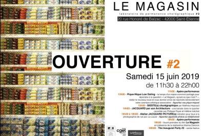 Le Magasin Ouverture #2 - inauguration à Saint Etienne