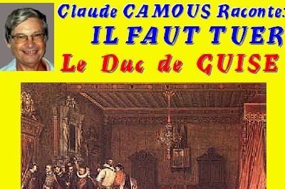 Claude Camous raconte 1588 : « Il faut tuer le duc de Guise ! » à Marseille
