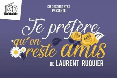 JE PRÉFÈRE QU'ON RESTE AMIS de Laurent RUQUIER à Nimes