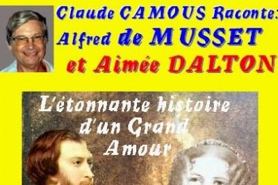 Claude Camous raconte : Alfred de Musset et Aimée Dalton,  L'étonnante histoire d'un « Grand Amour »... à Marseille